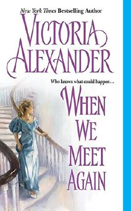 [(When We Meet Again)] [By (author) Victoria Alexander] published on (June, 2005)