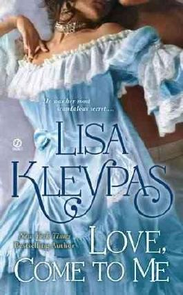 [(Love, Come to Me)] [By (author) Lisa Kleypas] published on (August, 2011)
