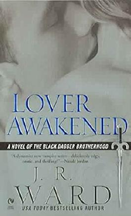 [(Lover Awakened : A Novel of the Black Dagger Brotherhood)] [By (author) J. R. Ward] published on (September, 2006)
