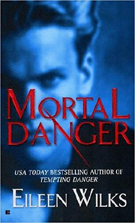 [(Mortal Danger)] [By (author) Eileen Wilks] published on (November, 2005)