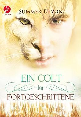 Ein Colt für Fortgeschrittene (Solitary Shifter 2) (German Edition)