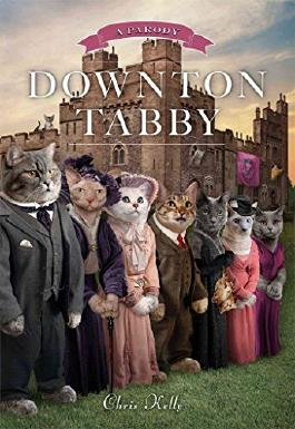 [(Downton Tabby)] [By (author) Chris Kelly] published on (December, 2013)