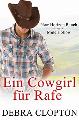 Ein Cowgirl für Rafe (New Horizon Ranch - Mule Hollow 2)