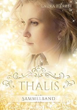 Thalis - Die komplette Saga: Band 1-3 *Abgeschlossen*