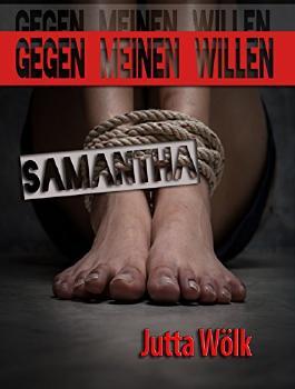 Gegen meinen Willen: Samantha