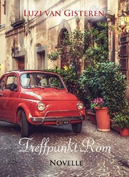 Treffpunkt Rom: Eine Reisegeschichte aus dem Sommer 1964