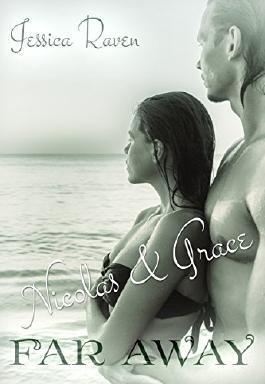 Nicolas & Grace: Far away (Love goes around 3)
