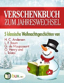 Verschenkbuch zum Jahreswechsel 2015: Fünf Klassische Weihnachtsgeschichten