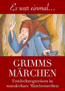 Grimms Märchen: - farbenfroh illustriert und neu in Szene gesetzt