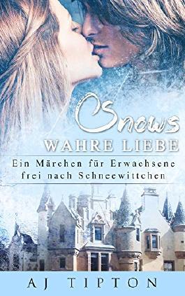 Snows Wahre Liebe: Ein Märchen für Erwachsene frei nach Schneewittchen (Erwachsenenmärchen mit Vertauschten Geschlechterrollen 5)