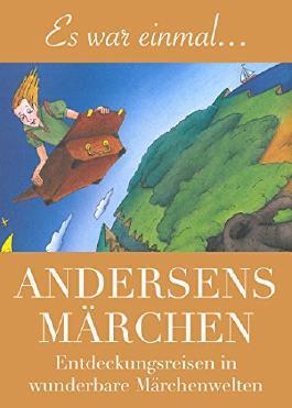 Andersens Märchen: - farbenfroh illustriert und neu in Szene gesetzt (Es war einmal. . . ! 2)