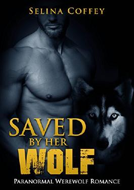 Shifter: Saved by her Wolf: Shifter Werewolf Romance (Shifter, Wolf, Werewolf, Older Man, Fantasy, Romantic, Short Story)