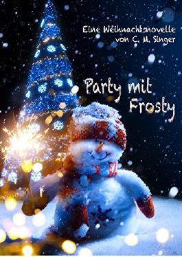 Party mit Frosty: Eine Weihnachtsnovelle