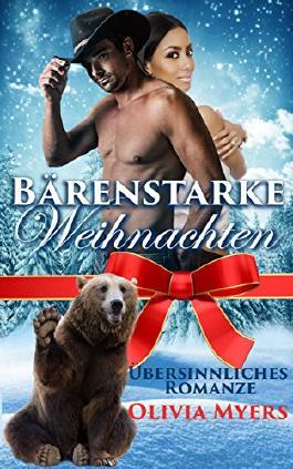 Weihnachts-Romanze: Bärenstarke Weihnachten (BWWM Bärengestaltwandler Milliardär Cowboy) (Moderne Kurzgeschichten für Erwachsene, Reichtum, interrassisch, Feiertag, Romanze)