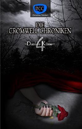 Die Cromwell Chroniken: Dunkle Küsse
