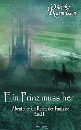 Ein Prinz muss her (Abenteuer im Reich der Fantasie 2)
