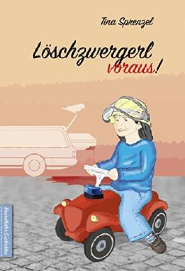 Löschzwergerl voraus! (Brunnthaler G`schichten 3)