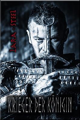 Krieger der Königin (Historischer Liebesroman - Teil 1)