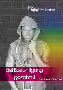 Bei Besichtigung gezähmt: Gay Romance BDSM