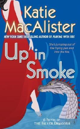 Up in Smoke: A Novel of the Silver Dragons (Silver Dragons Novels (Signet Books)) by Katie MacAlister (2008-12-04)