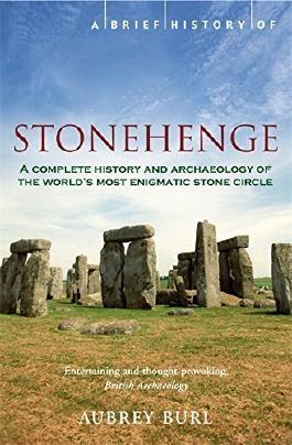 A Brief History of Stonehenge (Brief Histories) by Aubrey Burl (2007-05-24)