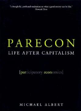 Parecon: Life After Capitalism by Michael Albert (2003-01-09)