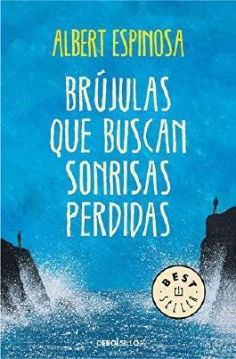 Brujulas Que Buscan Sonrisas Perdidas by Albert Espinosa (2014-08-23)
