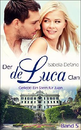 Der de Luca Clan - Geliebt! Ein Stern für Juan