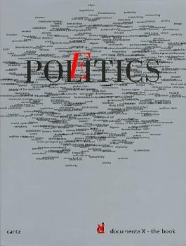 Politics, Poetics - Documenta X: The Book by Catherine David (1997-06-02)