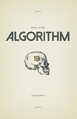Dawn of the Algorithm by Yann Rousselot (2015-05-30)