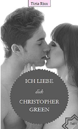 Ich liebe dich Christopher Green