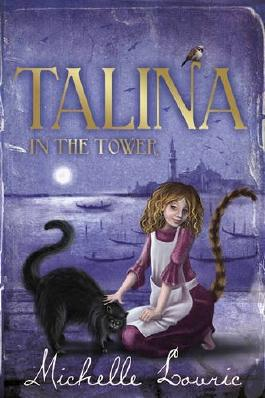 Talina in the Tower by Michelle Lovric (2012-02-01)