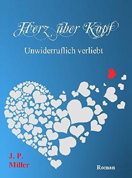 Herz über Kopf: Unwiderruflich verliebt