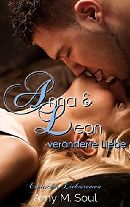 Anna und Leon - Veränderte Liebe (Teil 3)