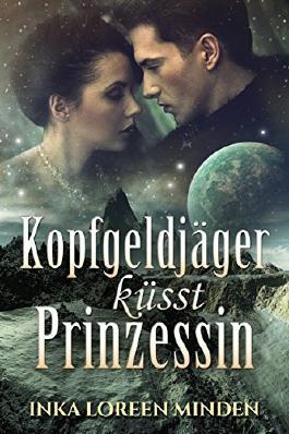 Kopfgeldjäger küsst Prinzessin: Sci-Fi-Romance