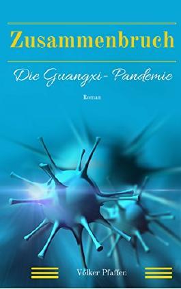 Zusammenbruch - Die Guangxi-Pandemie