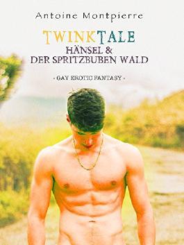 TwinkTales: Hänsel & Der Spritzbuben-Wald