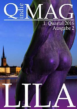 Lila: 1. Quartal 2016 (Qindie-Mag) (Qindie-Magazin)