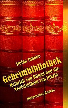 Geheimbibliothek: Heinrich von Bünau und die Teufelsbibeln von Dikrin