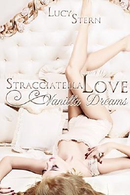 Stracciatella Love 01: Vanilla Dreams (Aurora-Reihe)