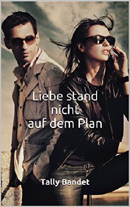 Liebe stand nicht auf dem Plan