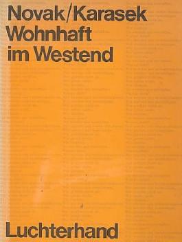 Wohnhaft im Westend. Dokumente Berichte Konversationen.