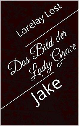 Das Bild der Lady Grace: Jake