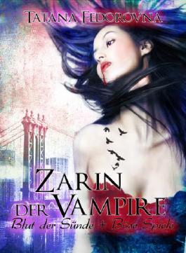 Zarin der Vampire. Blut der Sünde + Böse Spiele. Horror-Fantasy-Thriller: Doppelband: Mord-Lust-Rache