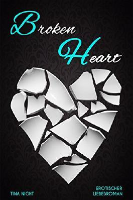Broken Heart (Heart-Serie Teil 1)