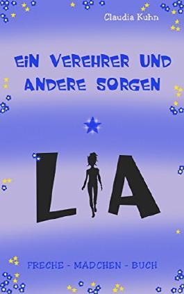 Lia - Ein Verehrer und andere Sorgen: Freche - Mädchen - Buch