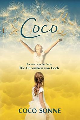 Coco. Roman 1 der autobiografischen Buchserie Die Chroniken von Loch