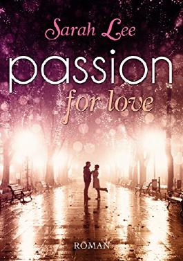 Passion for love: Liebesroman - Lovestory