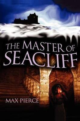 [(The Master of Seacliff)] [By (author) Max Pierce] published on (December, 2011)