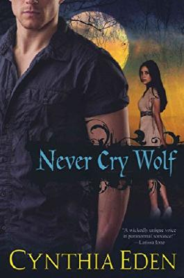 [(Never Cry Wolf)] [By (author) Cynthia Eden] published on (July, 2011)